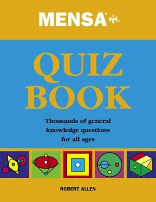 Mensa Quiz Book: Thousands of General Knowledge Questions fo... by Allen, Robert