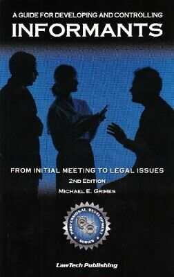 Informants: A Guide for Developing and Controlling Informa... by Grimes, Michael