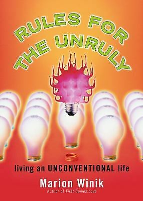 Rules for the Unruly : Living an Unconventional Life  (ExLib) by Marion Winik