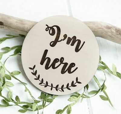 Wooden 'I'm here' Disc Flat Lay Nursery Decoration Kid Baby Gift Shower Prop
