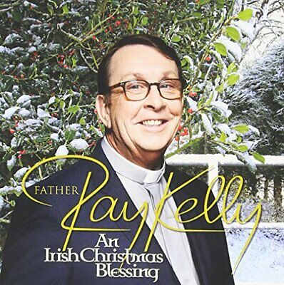 Father Ray Kelly - An Irish Christmas Blessing - Father Ray Kelly CD UGVG The