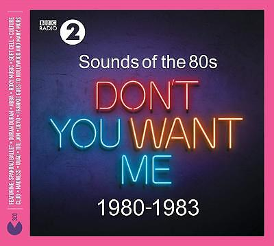 SOUNDS OF THE 80s : DON'T YOU WANT ME (1980-1983) (Best Of) 3 CD Set (2019)