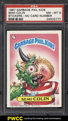 1987 Topps Garbage Pail Kids Stickers Semi Colin NO NUMBER PSA 8 NM-MT (PWCC)