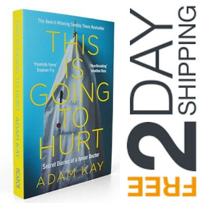 Adam Kay:This Is Going To Hurt: Secret Diaries Of A Junior Doctor Paperback Book