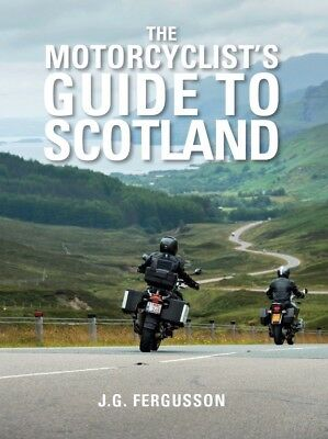 The Motorcyclist's Guide To Scotland - direct from the publisher