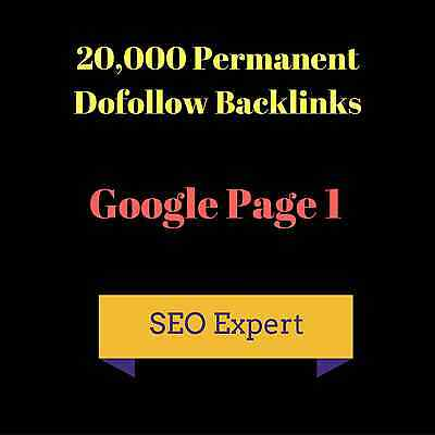 20,000+ PERMANENT DoFollow,Verified Backlinks TOP AUTHORITY, Google Page 1