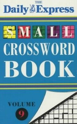 """""""Daily Express"""" Small Crossword Book: v. 9 by Daily Express Paperback Book The"""