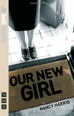 Our New Girl (NHB Modern Plays) by Nancy Harris Book The Cheap Fast Free Post