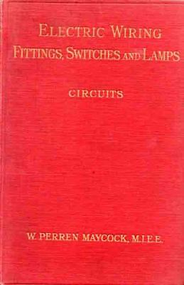 Electric Wiring Fittings Switches & Lamps - Complete Vintage 1917 Study -Arc Etc