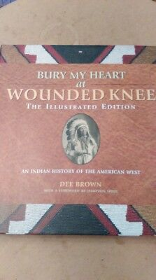 "Dee Brown ""Bury my Heart at Wounded Knee"" The Illustrated Edition"