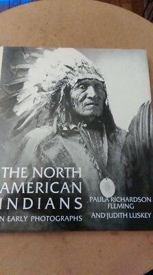 1988 The North Ameican Indians in Early Photographs by Paula Richardson Fleming