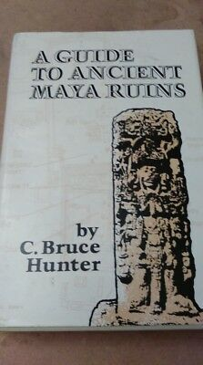 "C. Bruce Hunter ""A Guide to Ancient Maya Ruins"" Signed"