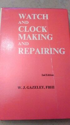 "W J Gazeley ""Watch & Clock Making & Repairing 2nd Edition Watchmakers Literature"