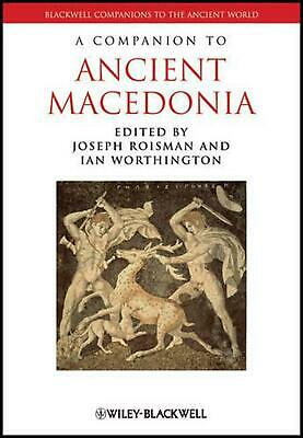 COMPANION TO ANCIENT MACEDONIA by Joseph Roisman Hardcover Book Free Shipping!