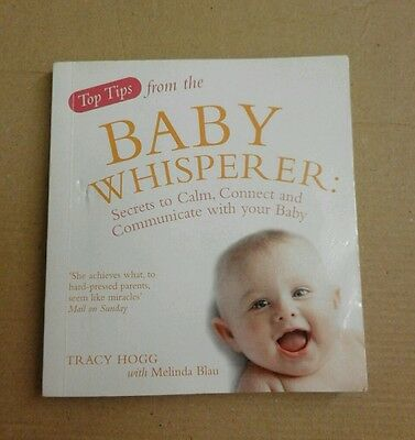 Top Tips from the BABY WHISPERER Tracy Hogg BOOK Calm Connect Communicate with