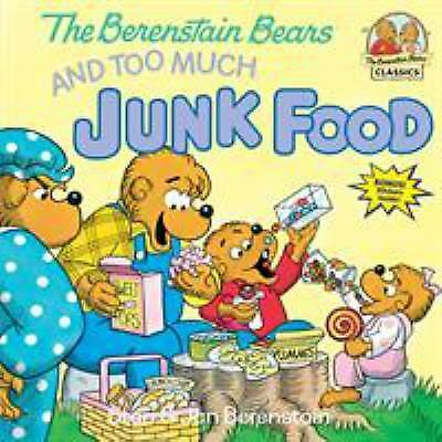 The Berenstain Bears and Too Much Junk Food by Stan Berenstain; Jan Berenstain