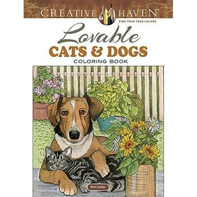 Creative Haven Lovable Cats and Dogs Coloring Book (Cre - Paperback NEW Ruth Sof