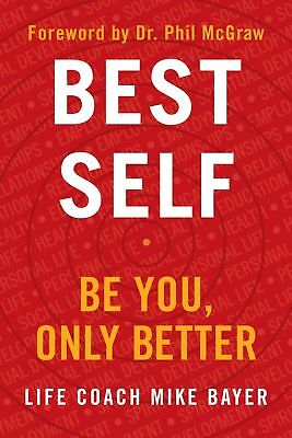 Best Self: Be You, Only Better Hardcover by Mike Bayer (Fast Shipping) No Tax