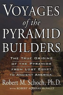 Voyages of the Pyramid Builders : The True Origins of the Pyramids...  (ExLib)