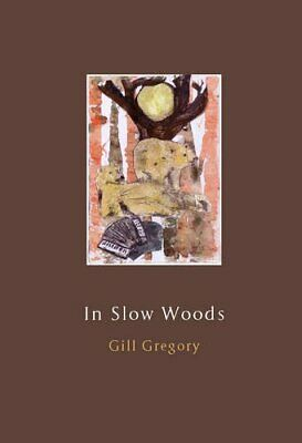 In Slow Woods by Gregory, Gill Paperback Book The Cheap Fast Free Post