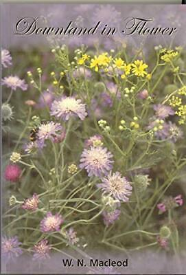 Downland in Flower by MacLeod, William Paperback Book The Cheap Fast Free Post