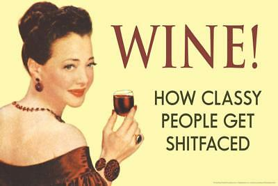 Wine! How Classy People Get Shitfaced Humor - Poster 24x36 inch