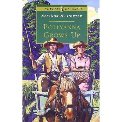 Pollyanna Grows Up (Puffin Classics) - Paperback NEW Porter, Eleanor 29 Feb 1996
