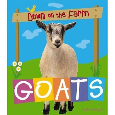 Goats (Down on the Farm) - Paperback NEW Morgan, Sally 2008-03-15