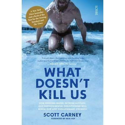 What Doesn't Kill Us: how freezing water, extreme altit - Paperback / softback N