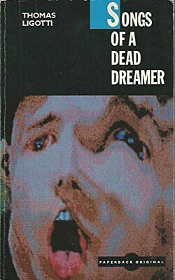Songs of a Dead Dreamer by Ligotti, Thomas Paperback Book The Cheap Fast Free