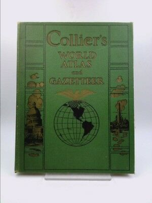 Collier's World Atlas And Gazetteer: A Comprehensive Geographical, Physical, Com