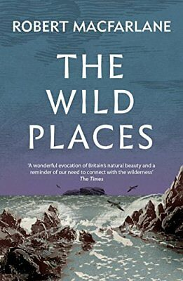 Wild Places by Robert Macfarlane New Paperback / softback Book