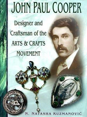 John Paul Cooper : Designer and Craftsman of the Arts and Crafts...  (ExLib)