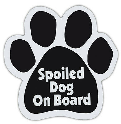 DOG Paw Shaped Magnets: SPOILED DOG ON BOARD Dogs, Gifts, Cars, Trucks