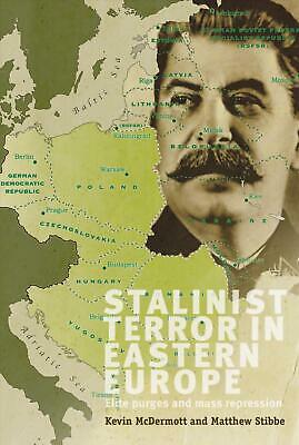 Stalinist Terror in Eastern Europe: Elite Purges and Mass Repression by Kevin Mc