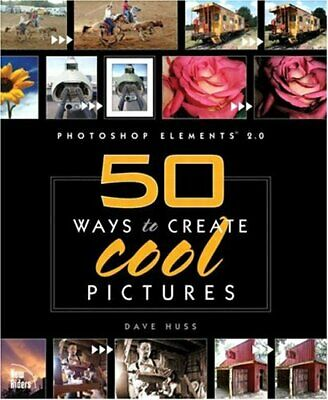 Photoshop Elements 2.0: 50 Ways to Create Cool Pic... by Huss, David A Paperback
