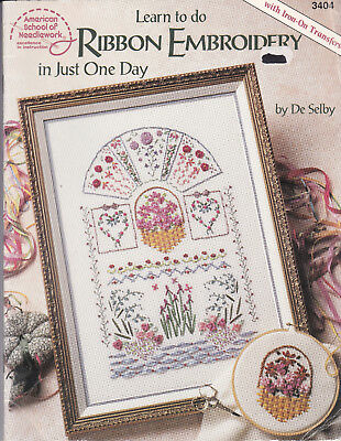 Learn to do Ribbon Embroidery in Just 1 Day by De Selby - Needlework Patterns