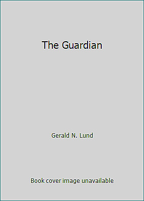 The Guardian by Gerald N. Lund