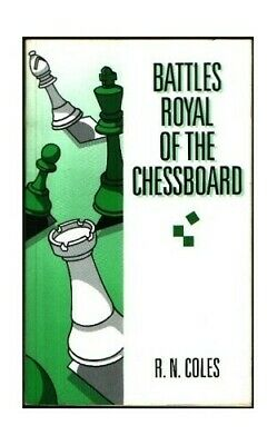 Battles Royal of the Chessboard by Coles, R. N. Paperback Book The Cheap Fast