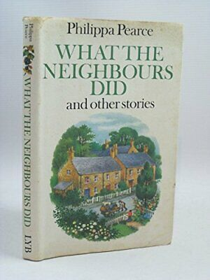 What the Neighbours Did and Other Stories by Pearce, Philippa Hardback Book The