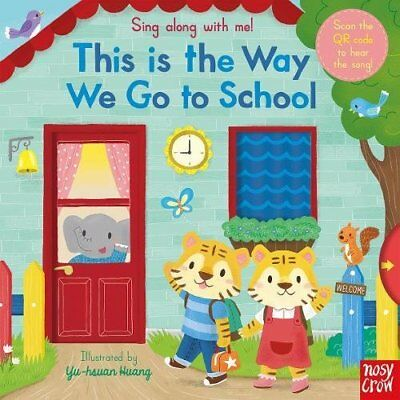 Sing Along With Me! This is the Way We Go to School New Board book Book