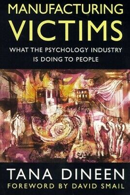 Manufacturing Victims: What the Psychology Industry... by Dineen, Tana Paperback