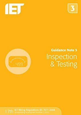 Guidance Note 3: Inspection & Testing (Electrical Regulations) by The IET Book