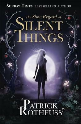 The Slow Regard of Silent Things Patrick Rothfuss