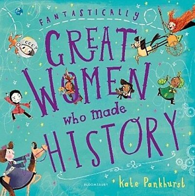 Fantastically Great Women Who Made History. Gift Edition Kate Pankhurst
