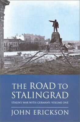 The Road To Stalingrad - Stalin's War With G... by Erickson, Prof John Paperback