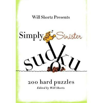 Simply Sinister Sudoku (Will Shortz Presents...) - Paperback NEW Shortz, Will 20