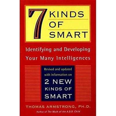 7 Kinds of Smart: Identifying and Developing Your Multi - Paperback NEW Armstron
