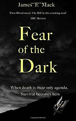Fear of the Dark by James E Mack New Paperback Book