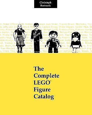The Complete Lego Figure Catalog: 1st Edition by Bartneck Phd, Christoph